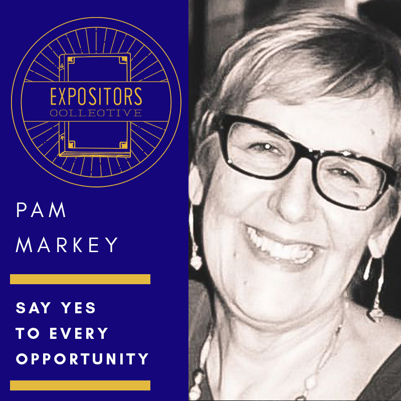 Episode 94 – Say Yes to Every Opportunity - Expositors Collective